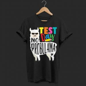 Test Day No Prob Llama Teacher Professor Joke shirt