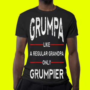 Fathers Day Grumpa Like A Regular Grandpa Only Grumpier Papa shirt 3