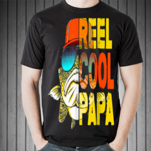 Fishing Reel Cool Papa Father Day shirt