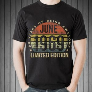 50 Years Of Being Awesome June 1969 shirt
