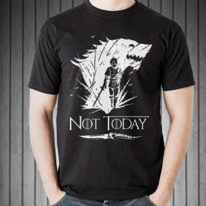 Arya Stark GOT Not today shirt 1