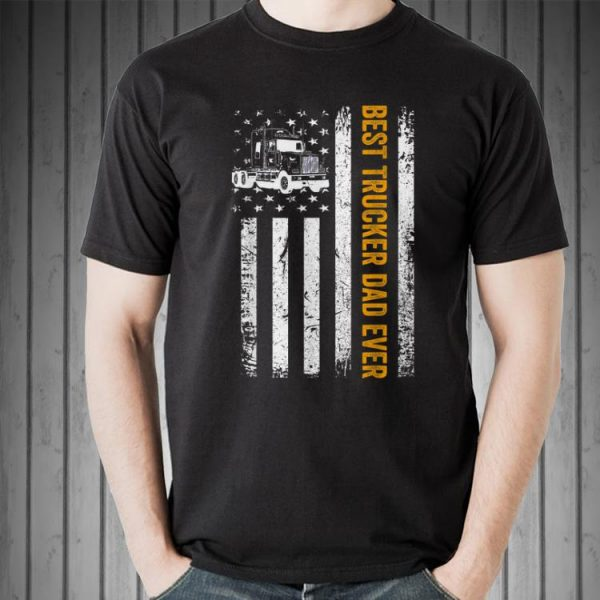 Best Trucker Dad Ever American Flag Fathers Day shirt 2