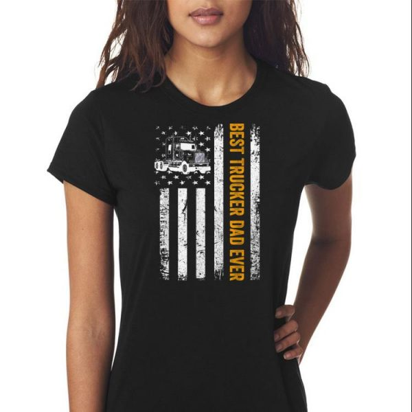 Best Trucker Dad Ever American Flag Fathers Day shirt 3