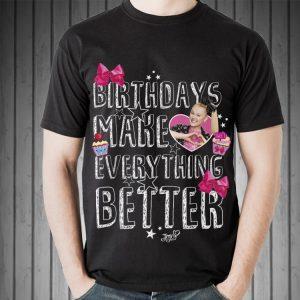Birthday Make Every Thing Better shirt