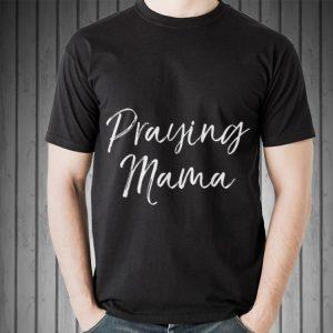Christian Pray Mama Mother's Day shirt