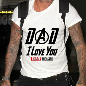 Dad I Love You Three Thousand Father day shirt
