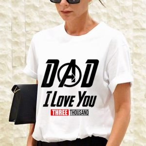 Dad I Love You Three Thousand Father day shirt 2