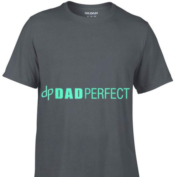 Dad Perfect Fathers Day shirt