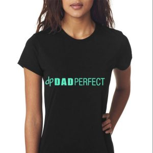 Dad Perfect Fathers Day shirt 2