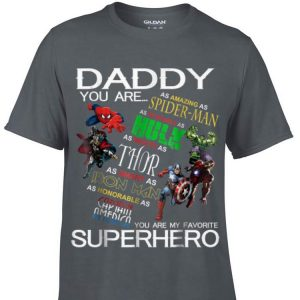 Daddy You Are My Favorite Superhero Marvel Spider man Hulk thor Iron man shirt
