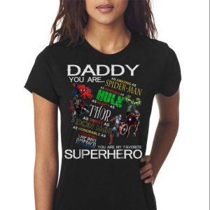 Daddy You Are My Favorite Superhero Marvel Spider man Hulk thor Iron man shirt 2