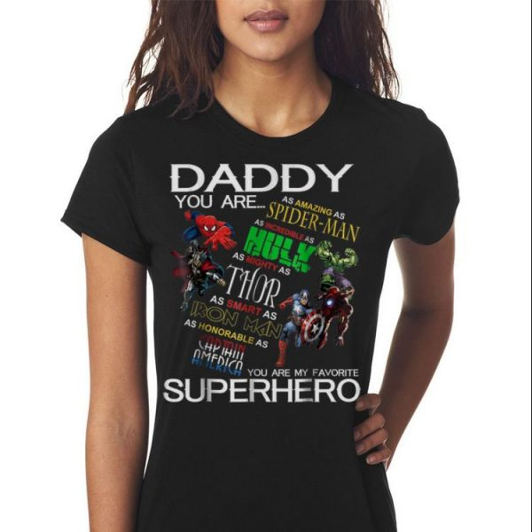 Daddy You Are My Favorite Superhero Marvel Spider man Hulk thor Iron man shirt