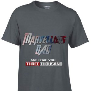 Marvellous Dad We love you three thousand fathers day shirt
