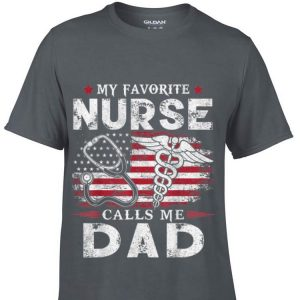 My Favorite Nurse Calls Me Dad Father Day American Flag shirt