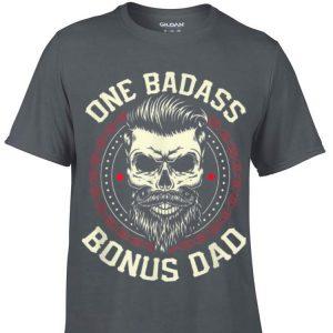 One Badass Bonus Dad Father's Day shirt