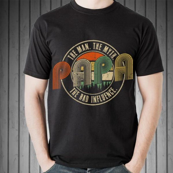 Papa The Man The Myth The Bad Influence Vintage shirt