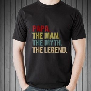 Papa the man the myth the legend shirt