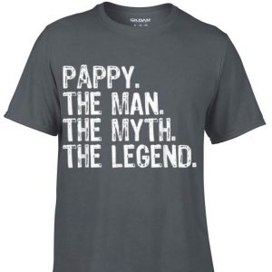 Pappy The Man The Myth The Legend Daddy Day shirt