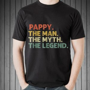 Pappy The Man The Myth The Legend Father day shirt