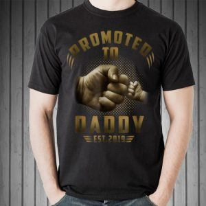 Promoted to Daddy Est 2019 Father Day shirt