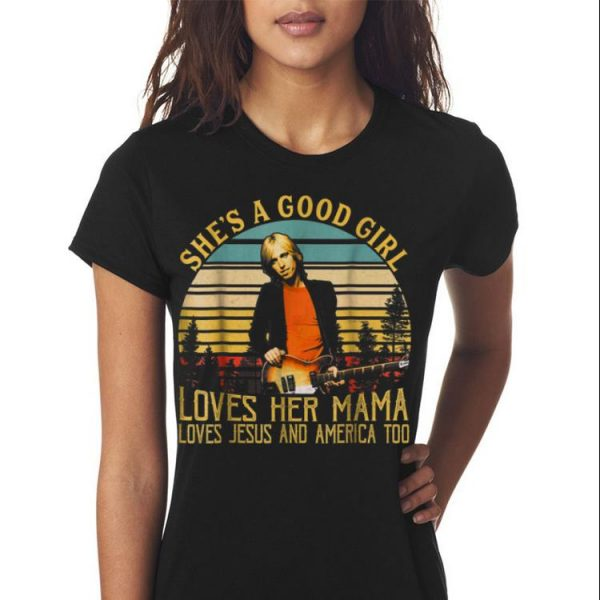 Tommy Petty She's A Good Girl Loves Her Mama Jesus and America Sunset shirt