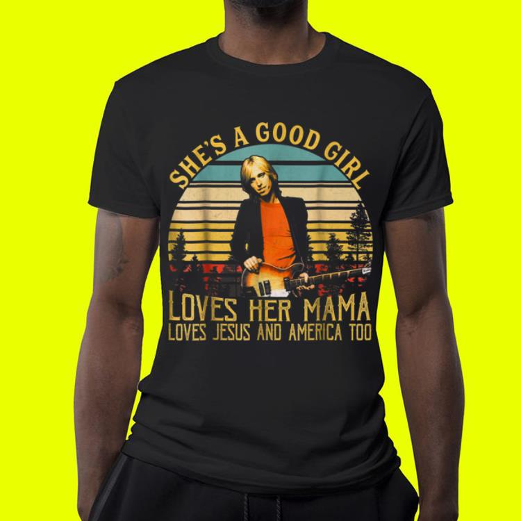 Tommy Petty She s A Good Girl Loves Her Mama Jesus and America Sunset shirt 4 - Tommy Petty She's A Good Girl Loves Her Mama Jesus and America Sunset shirt