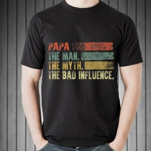 Vintage Papa the Man the Myth the Bad Influence shirt 1
