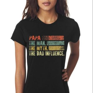 Vintage Papa the Man the Myth the Bad Influence shirt 2
