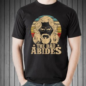 Vintage The Dad Abides Father Day shirt