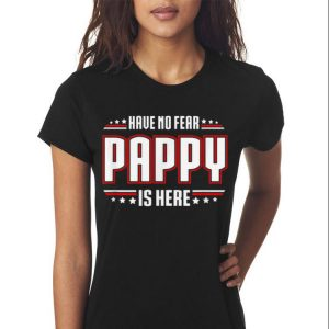 have No Fear Pappy Is Here shirt 2