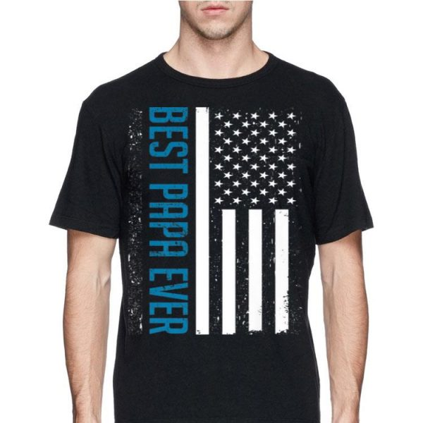 American Flag Fathers Day 2019 Best Papa Ever shirt