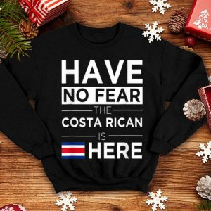 Have No Fear The Costa Rican Is Here Pride Proud Costa Rica shirt