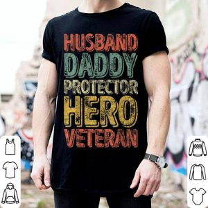 Husband Daddy Protector Hero Veteran Fathers Day shirt