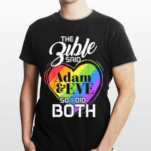 The Bible Said Adam And Eve So I Did Both Lesbian Gay Trans shirt