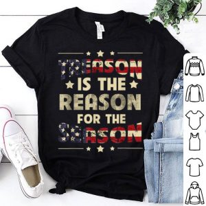 Treason Is The Reason For The Season 4th Of July America American Flag shirt