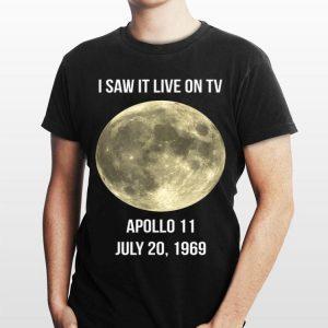 50th Anniversary Apollo 11 I Saw It Live On Tv shirt