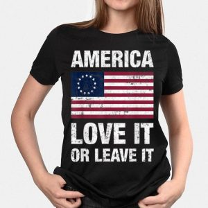 America Betsy Ross Flag Love It Or Leave It shirt