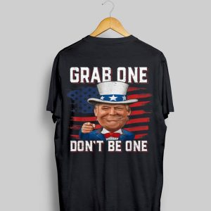 American Flag Grab One Don't Be One Uncle Trump American 4th Of July shirt