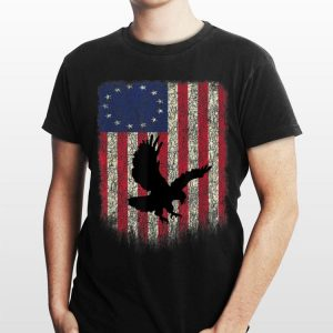 Betsy Ross Flag Eagle Independence Day Of American shirt