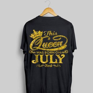 Crown This Queen Was Born On July 3rd Gold shirt
