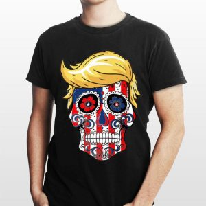Donald Trump President Sugar Skull shirt