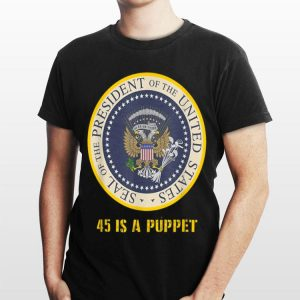 Fake Presidential Seal 45 Is A Puppet shirt