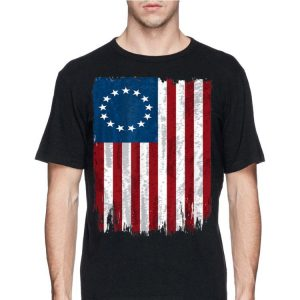 First American Betsy Ross Flag 4th Of July For Usa Independence shirt