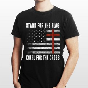 I Stand For The Flag And Kneel For The Cross American Flag shirt