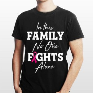 In This Family No One Fights Alone shirt
