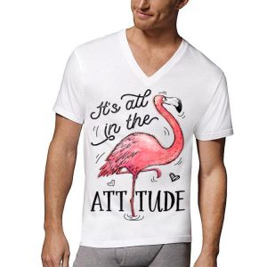 It's All In The Attitude Pink Flamingo shirt