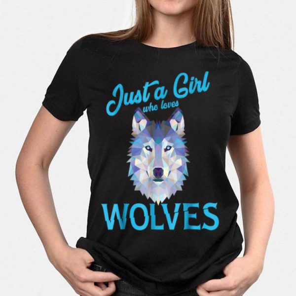 Just A Girl Who Live Wolves shirt