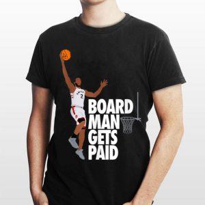 Kawhi Leonard Canada Raptor Board Man Gets Paid Slam Dunk shirt