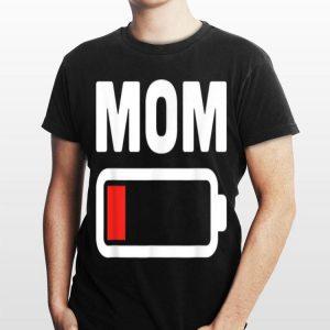 Mom Battery Low shirt