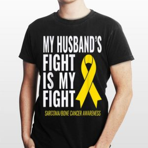 My Husband's Fight Is My Fight Cancer Wareness shirt